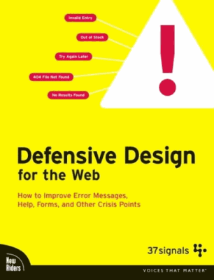 Defensive Design for the Web
